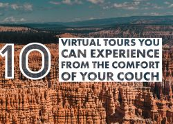 10 Virtual Tours to Experience from your Apartment Home