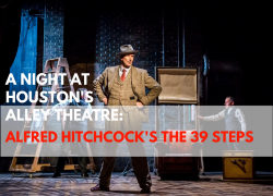A Night at Houstons Alley Theatre: Alfred Hitchcocks The 39 Steps located in downtown Houston, TX.