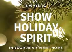 5 Ways to Show Holiday Spirit in Your Apartment Home