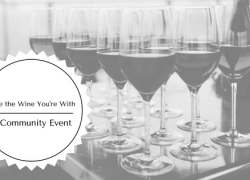 Love the Wine You're With: A Community Event