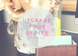 Upgrade your Office Space for Under $20