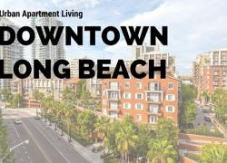 Apartment living in Downtown Long Beach with shopping, dining, and entertainment