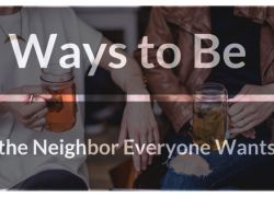 Ways to Be the Neighbor