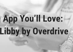 App Youll Love: Libby by Overdrive