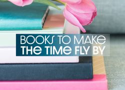 photo of books and blog title Books to Read to Make the Time Fly