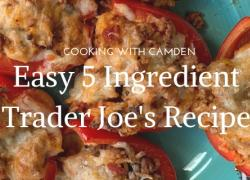 Cooking with Camden: Easy 5 Ingredient Trader Joe's Recipe