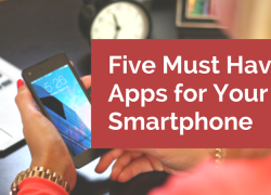 Five Must Have Apps for Your Smartphone