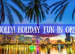 Get Jolly! Holiday Fun in Orlando