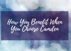 How You Benefit When You Choose Camden
