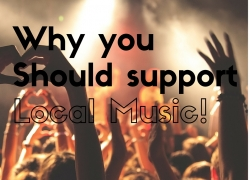 I choose to support local music because of the great, undiscovered music and artists