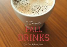 3 Favorite Fall Drinks You Can Make at Home