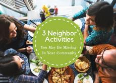 3 Neighbor Activities You May Be Missing in Your Community