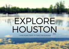 Three road trips within an hour of Houston, Texas.