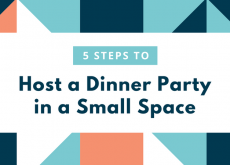 5 Steps to Host a Dinner Party in a Small Space