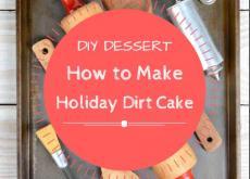 DIY Dessert: How to Make Holiday Dirt Cake