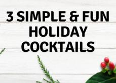 3 Simple & Fun Holiday Cocktails