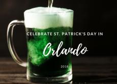 Celebrate St. Patrick's Day in Orlando 2018