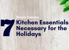 7 Kitchen Essentials Necessary for the Holidays