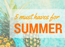 5 Must Haves for Summer