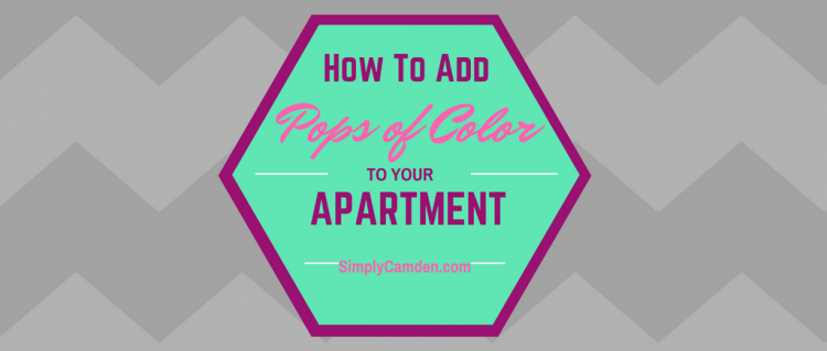 How to Add Pops of Color to Your Apartment