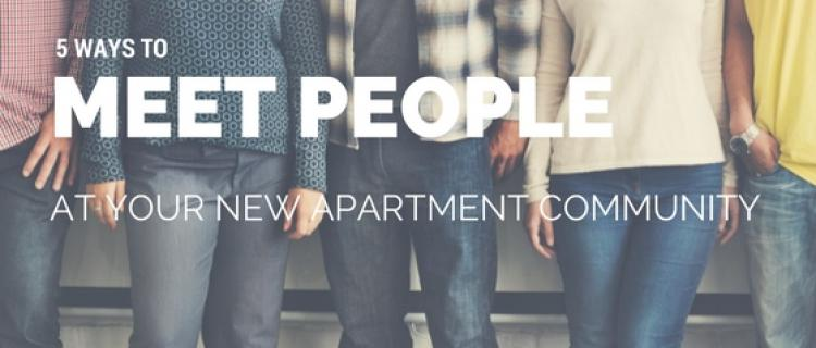 5 Ways to Meet People at Apartment Communities
