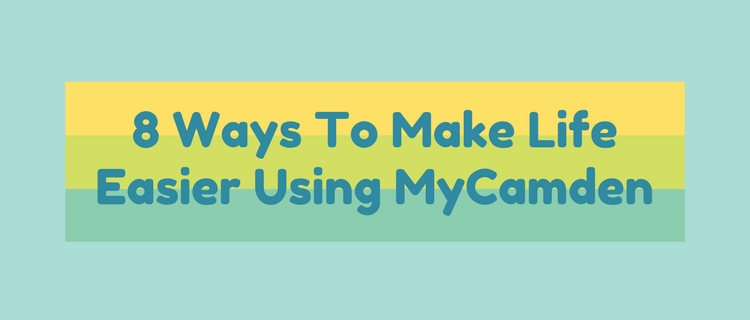 8 Ways To Make Life Easier Using MyCamden