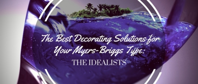 The Best Decorating Solutions for Your Myers-Briggs Type