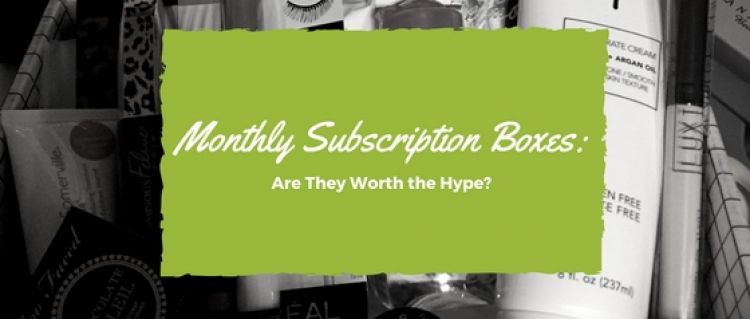 Monthly Subscription Boxes: Are They Worth the Hype?