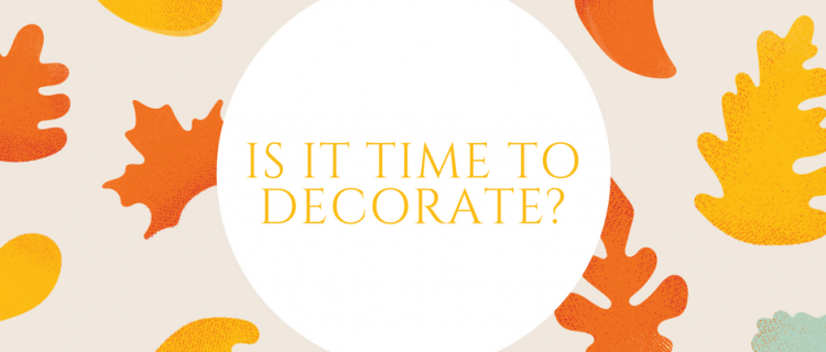 Is it time to Decorate?