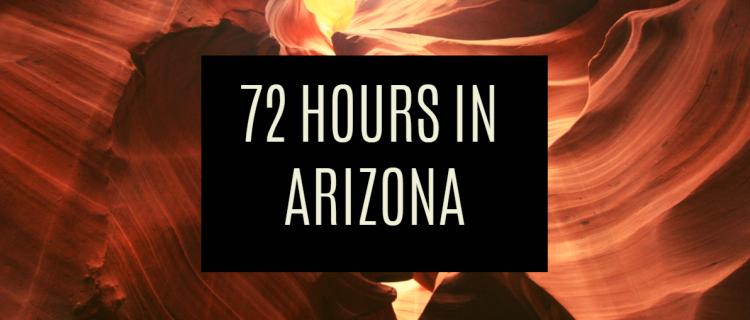 72 Hours in Arizona