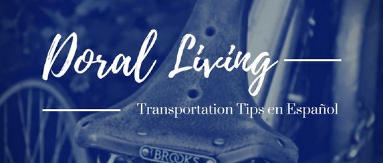 Doral Living tips for transportation in spanish