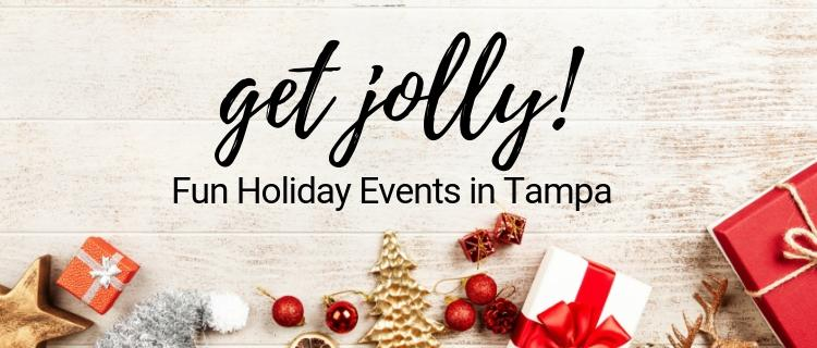 Get Jolly! Fun Holiday Events in Tampa