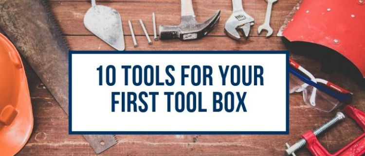 10 Tools For Your First Tool Box