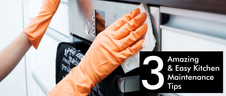 3 Easy Kitchen Maintenance Tips