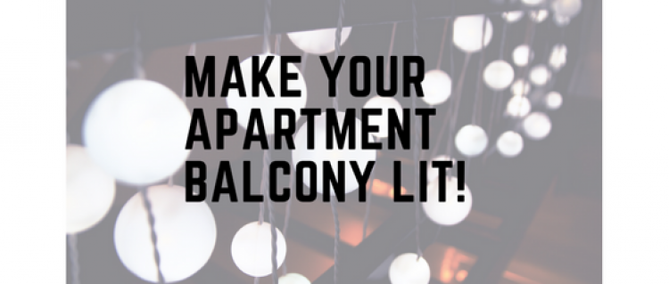 Make Your Apartment Balcony Lit!