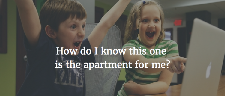 How do I know this apartment is the one?