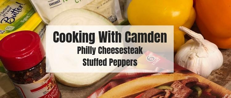 Cooking with Camden: Philly Cheesesteak Stuffed Peppers