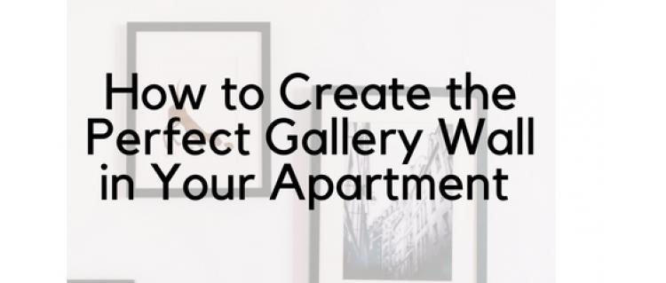 How to Create the Perfect Gallery Wall in Your Apartment