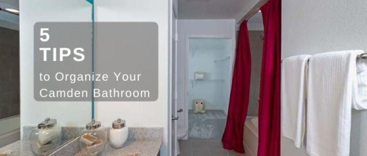 5 Helpful Ways To Organize Your Camden Apartment Bathroom