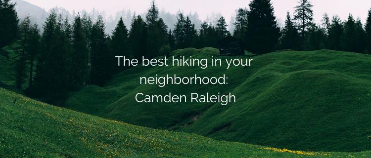 The best hiking in your neighborhood: Camden Raleigh