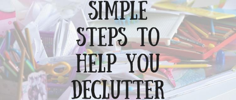 Simple Steps to Help You Declutter