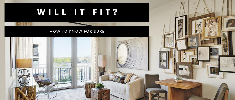 Will it fit in your new apartment home? How to know for sure!